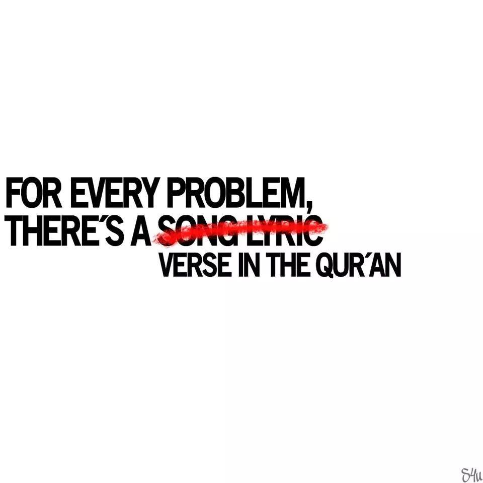 For every Problem there's is a verse in the coran